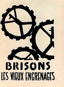 """""""Brisons les vieux engrenages"""" -Atelier populaire de l'ex-École des beaux-arts"""